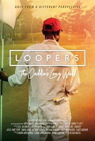 Loopers: The Caddie's Long Walk Poster