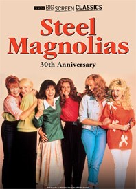 Steel Magnolias 30th Anniversary presented by TCM Poster
